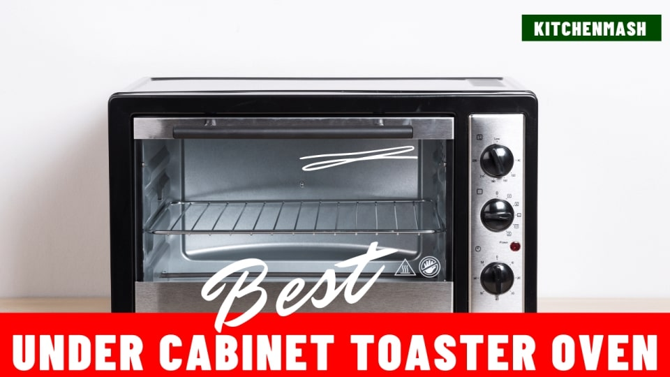 Best Under Cabinet Toaster Oven of 2021 Review