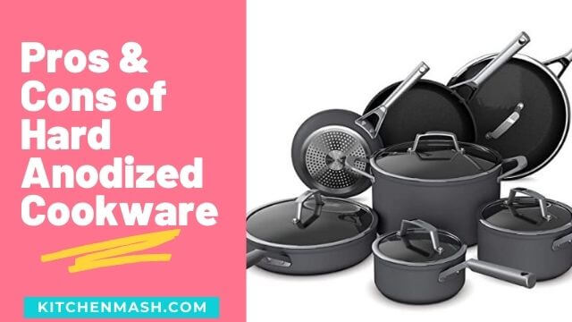 What are The Pros and Cons of Hard Anodized Cookware