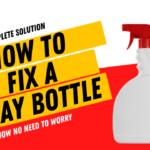 How to fix a spray bottle
