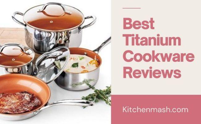 Best Titanium Cookware Reviews