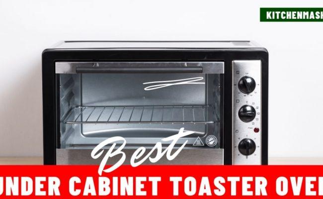 Best Under Cabinet Toaster Oven
